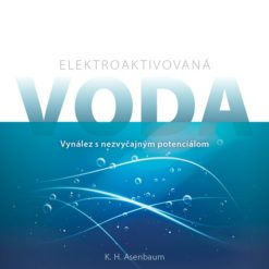 Elektroaktivovaná voda - Vynález s nevšedným potenciálom